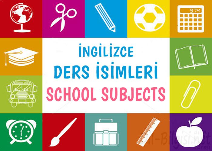 İngilizce Ders İsimleri – School Subjects