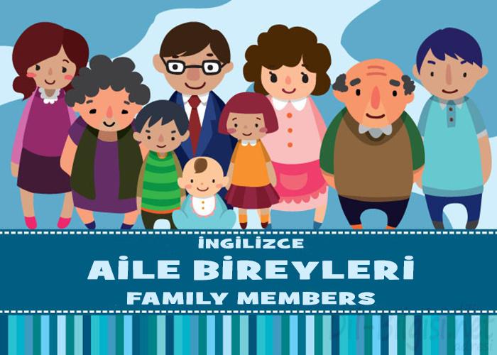 İngilizce Aile Bireyleri – Family Members