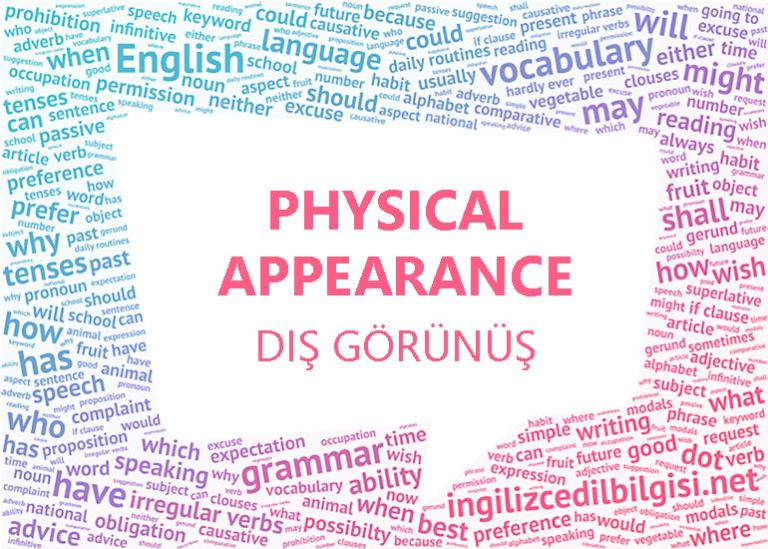 İngilizce Dış Görünüş Özellikleri – Physical Appearance